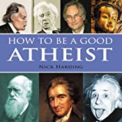 How to be a Good Atheist | [Nick Harding]