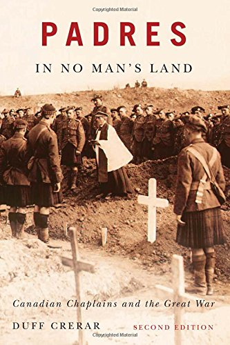 Padres in No Man's Land: Canadian Chaplains and the Great War (Mcgill-Queen's Studies in the History of Religion)