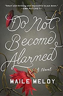 Book Cover: Do Not Become Alarmed: A Novel
