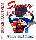 Children: Super Matthew (An Inspirational Story For Children All Over The World)