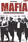 Mafia : La véritable histoire du crime organisé