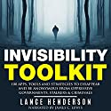 Invisibility Toolkit: 100 Ways to Disappear and How to Be Anonymous From Oppressive Governments, Stalkers & Criminals Audiobook by Lance Henderson Narrated by James C. Lewis