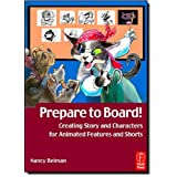 Prepare to Board! Creating Story and Characters for Animated Features and Shorts: 2nd Editionby Nancy Beiman