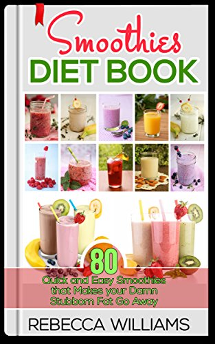 Green Smoothies: Enjoy the delicious green smoothies Healthy Heart, Beauty and Weight lose (Smoothies and Juices Book 2) by Rebecca Williams