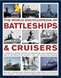 The World Encyclopedia of Battleships & Cruisers: The complete illustrated history of international naval warships from 1860 to the present day, shown in over 1200 archive photographs (0754820831) by Hore, Captain Peter