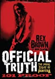 img - for Official Truth, 101 Proof: The Inside Story of Pantera by Brown, Rex (2013) Hardcover book / textbook / text book