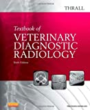 9781455703647: Textbook of Veterinary Diagnostic Radiology, 6e