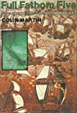 Full Fathom Five: Wrecks of the Spanish Armada (0670331937) by Martin, Charles
