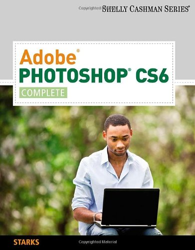 Adobe® Photoshop® CS6: Complete
