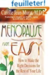 Menopause Made Easy: How To Make The...
