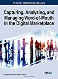 img - for Capturing, Analyzing, and Managing Word-of-Mouth in the Digital Marketplace (Advances in Marketing, Customer Relationship Management, and E-Services) book / textbook / text book