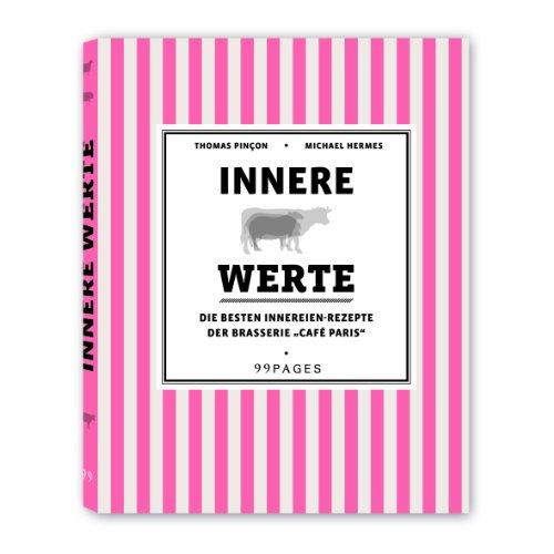 """Suchen : Innere Werte: Die besten Innereien-Rezepte aus der Brasserie """"Café Paris"""""""
