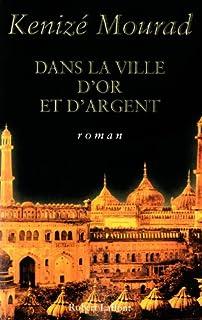 Dans la ville d'or et d'argent : roman