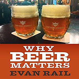 Why Beer Matters Audiobook