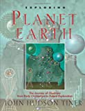 img - for Exploring Planet Earth: The Journey of Discovery from Early Civilization to Future Exploration (Exploring Series) (Sense of Wonder Series) book / textbook / text book