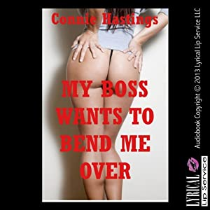 My Boss Wants To Bend Me Over! A First Anal Sex Erotica Story (Bent Over for Rough Treatment) Audiobook