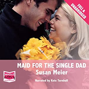 Maid for the Single Dad Audiobook