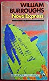 The soft machine ; Nova express ; The wild boys: Three novels (0802143342) by Burroughs, William S
