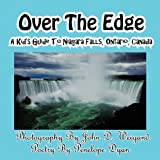 Penelope Dyan Over The Edge, A Kid's Guide to Niagara Falls, Ontario, Canada