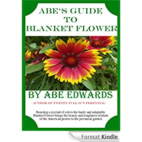 Abe's Guide to Blanket Flower (English Edition)