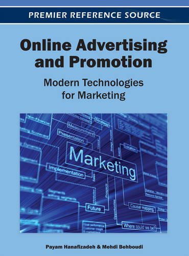 Online Advertising and Promotion: Modern Technologies for Marketing, by Payam Hanafizadeh