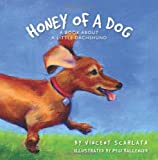 img - for Honey of a Dog: A Book About a Little Dachshund book / textbook / text book