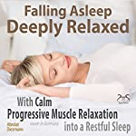 Falling Asleep Deeply Relaxed: With Calm Progressive Muscle Relaxation into a Restful Sleep | Franziska Diesmann,Torsten Abrolat