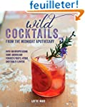 Wild Cocktails from the Midnight Apot...