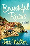 Beautiful Ruins: A Novel by Jess Walter (Jun 4 2012)
