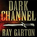 Dark Channel (       UNABRIDGED) by Ray Garton Narrated by Julia Farhat