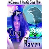 Cry of the Raven (Darkness Unleashed Book 3) ~ RG Porter