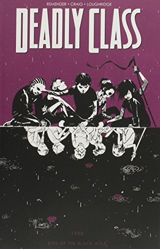Deadly Class Volume 2: Kids of the Black Hole (Deadly Class Tp) by Rick Remender (2015-04-02)