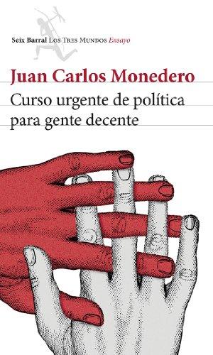 Curso Urgente De Política Para Gente Decente (Biblioteca Los Tres Mundos)