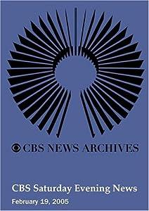CBS Saturday Evening News (February 19, 2005)