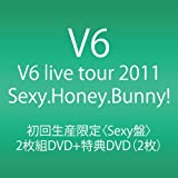 V6 live tour 2011 Sexy.Honey.Bunny!(Sexy盤)(初回生産限定)