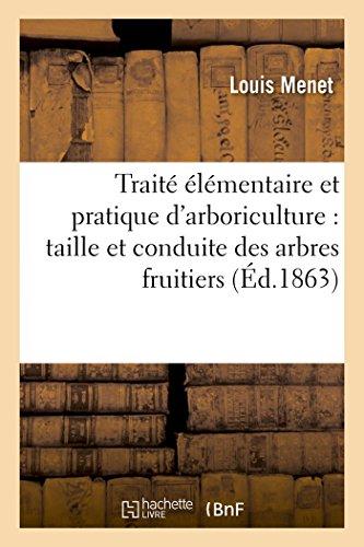 traite-elementaire-et-pratique-darboriculture-taille-et-conduite-des-arbres-fruitiers