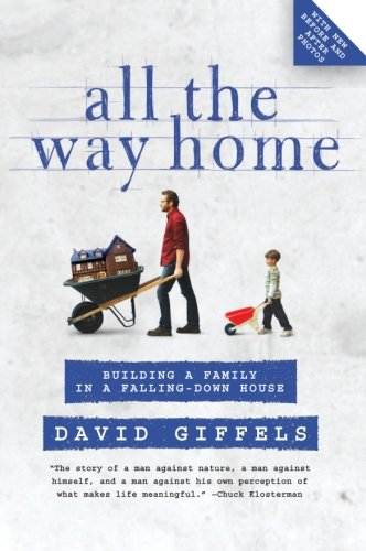 All The Way Home: Building A Family In A Falling-Down House front-437296