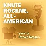Knute Rockne, All-American: Classic Movies on the Radio | Lux Radio Theatre