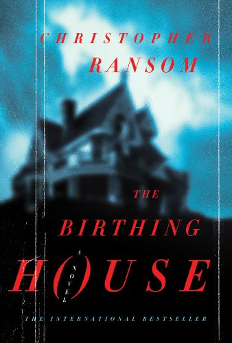 The Birthing House: A Novel, Christopher Ransom