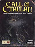 Call of Cthulhu: Fantasy roleplaying in the worlds of H.P. Lovecraft (0933635583) by Petersen, Sandy