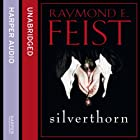 Silverthorn Hörbuch von Raymond E. Feist Gesprochen von: Peter Joyce