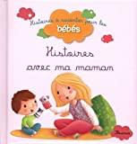 img - for Histoires avec ma maman by Carboneill, B???n???dicte, Bolin, Delphine, Biondi, Ghislaine, C (2013) Board book book / textbook / text book