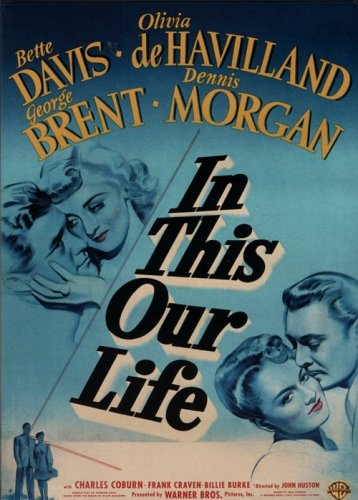 In This Our Life / Такова наша жизнь (1942)