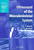 Ultrasound of the Musculoskeletal System (Medical Radiology / Diagnostic Imaging)