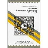 Polanco: El humanismo de los jesuitas (1517-1576) (Manresa)