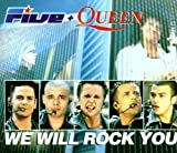 Five & Queen We Will Rock You