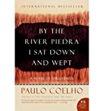 By the River Piedra I Sat Down and Wept: A Novel of Forgiveness (0007222580) by Coelho, Paulo