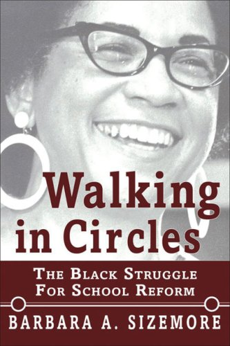 Walking in Circles: The Black Struggle for School Reform (English and English Edition)