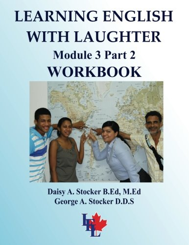 Learning English with Laughter: Module 3 Part 2 INTERMEDIATE Workbook (Volume 17)