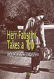 Herr Faustini Takes a Trip